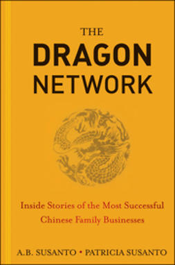 Susanto, A. B. - The Dragon Network: Inside Stories of the Most Successful Chinese Family Businesses, ebook
