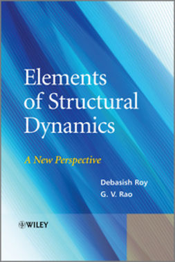 Roy, Debasish - Elements of Structural Dynamics: A New Perspective, e-kirja