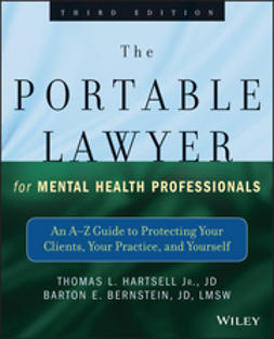 Bernstein, Barton E. - The Portable Lawyer for Mental Health Professionals: An A-Z Guide to Protecting Your Clients, Your Practice, and Yourself, ebook