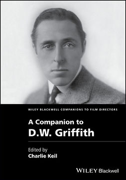 Keil, Charles - A Companion to D. W. Griffith, ebook