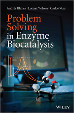 Illanes, Andres - Problem Solving in Enzyme Biocatalysis, e-bok