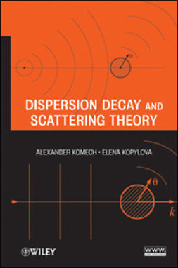Komech, Alexander - Dispersion Decay and Scattering Theory, ebook