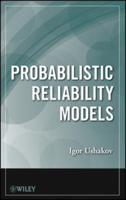 Ushakov, Igor A. - Probabilistic Reliability Models, ebook