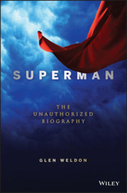 Weldon, Glen - Superman: The Unauthorized Biography, ebook