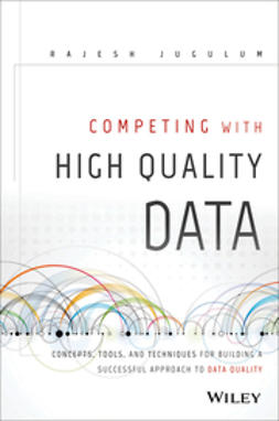Gray, Donald H. - Competing with Data Quality: Relevance and Importance in Industry, ebook