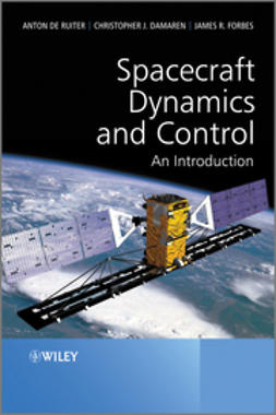 Ruiter, Anton H. de - Spacecraft Dynamics and Control: An Introduction, ebook
