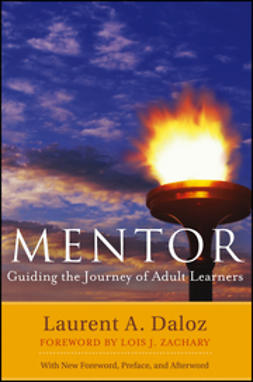 Daloz, Laurent A. - Mentor: Guiding the Journey of Adult Learners (with New Foreword, Introduction, and Afterword), ebook