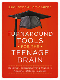 Jensen, Eric - Turnaround Tools for the Teenage Brain: Helping Underperforming Students Become Lifelong Learners, ebook