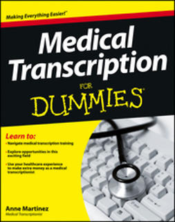 Martinez, Anne - Medical Transcription For Dummies, e-bok