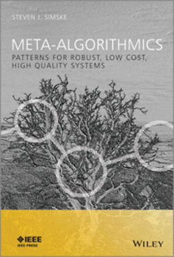 Simske, Steven J. - Meta-Algorithmics: Patterns for Robust, Low Cost, High Quality Systems, ebook