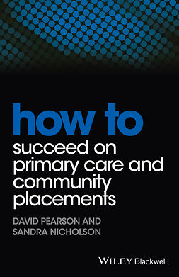Nicholson, Sandra - How to Succeed on Primary Care and Community Placements, e-kirja