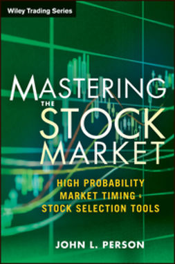Person, John L. - Mastering the Stock Market: High Probability Market Timing and Stock Selection Tools, ebook