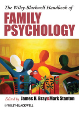 Bray, James H. - The Wiley-Blackwell Handbook of Family Psychology, e-bok