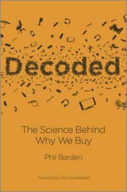 Barden, Phil - Decoded: The Science Behind Why We Buy, ebook