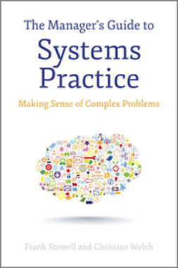 Stowell, Frank - The Manager's Guide to Systems Practice: Making Sense of Complex Problems, ebook