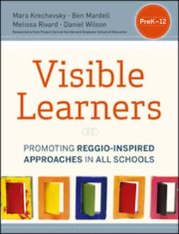 Krechevsky, Mara - Visible Learners: Promoting Reggio-Inspired Approaches in All Schools, ebook