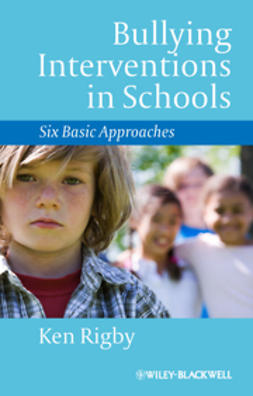 Rigby, Ken - Bullying Interventions in Schools: Six Basic Approaches, ebook