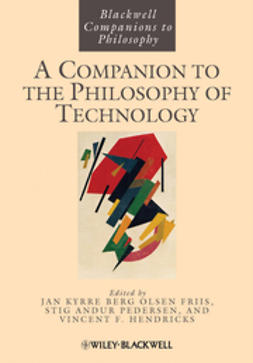 Olsen, Jan Kyrre Berg - A Companion to the Philosophy of Technology, e-bok