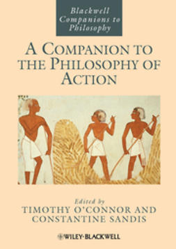 O'Connor, Timothy - A Companion to the Philosophy of Action, e-kirja