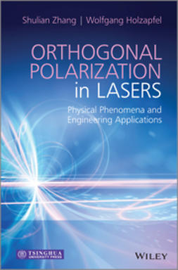 Holzapfel, Wolfgang - Orthogonally Polarized Lasers: Physical Phenomena and Engineering Applications, ebook