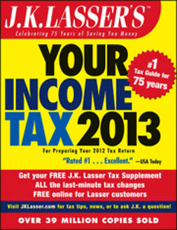 - J.K. Lasser's Your Income Tax 2013: For Preparing Your 2012 Tax Return, ebook