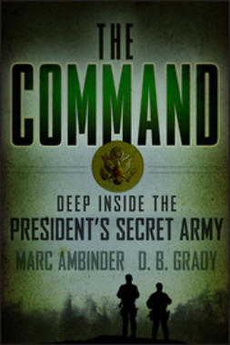 Ambinder, Marc - The Command: Deep Inside the President's Secret Army, e-kirja