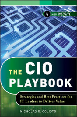 Colisto, Nicholas R. - The CIO Playbook: Strategies and Best Practices for IT Leaders to Deliver Value, ebook