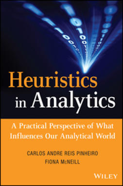 McNeill, Fiona - Heuristics in Analytics: A Practical Perspective of What Influences Our Analytical World, e-kirja