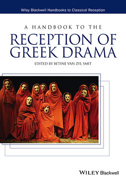 Smit, Betine van Zyl - A Handbook to the Reception of Greek Drama, ebook
