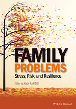 Arditti, Joyce A. - Family Problems: Stress, Risk, and Resilience, ebook