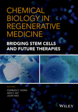 Hong, Charles C. - Chemical Biology in Regenerative Medicine: Bridging Stem Cells and Future Therapies, ebook
