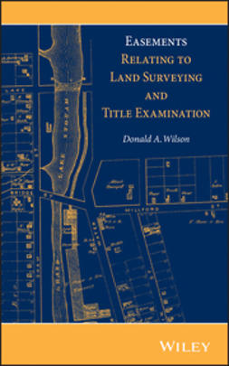 Wilson, Donald A. - Easements Relating to Land Surveying and Title Examination, ebook