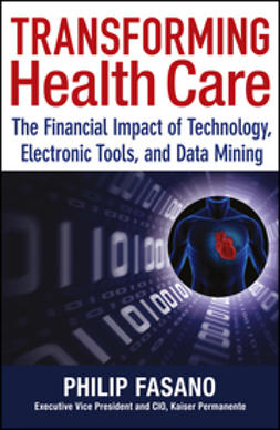 Fasano, Phil - Transforming Health Care: The Financial Impact of Technology, Electronic Tools and Data Mining, e-bok