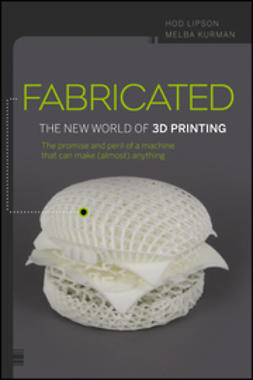 Kurman, Melba - Fabricated: The New World of 3D Printing, ebook