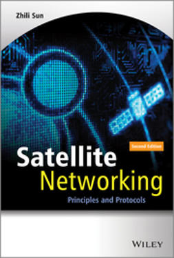 Sun, Zhili - Satellite Networking: Principles and Protocols, ebook