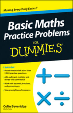 Beveridge, Colin - Basic Maths Practice Problems For Dummies, ebook