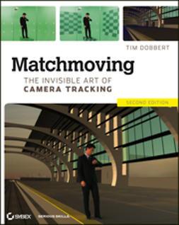 Dobbert, Tim - Matchmoving: The Invisible Art of Camera Tracking, e-bok