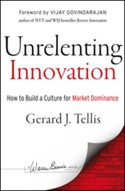 Tellis, Gerard J. - Unrelenting Innovation: How to Build a Culture for Market Dominance, ebook