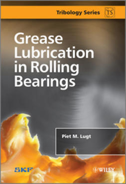 Lugt, Piet M. - Grease Lubrication in Rolling Bearings, ebook