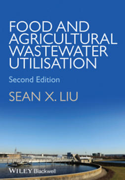 Liu, Sean X. - Food and Agricultural Wastewater Utilization and Treatment, ebook