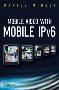 Minoli, Daniel - Mobile Video with Mobile IPv6, ebook