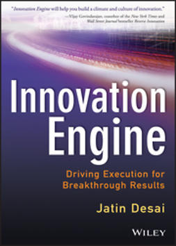 DeSai, Jatin - Innovation Engine: Driving Execution for Breakthrough Results, ebook