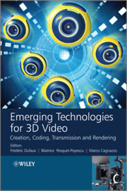 Dufaux, Frederic - Emerging Technologies for 3D Video: Creation, Coding, Transmission and Rendering, ebook