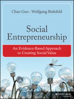 Bielefeld, Wolfgang - Social Entrepreneurship: An Evidence-Based Approach to Creating Social Value, ebook