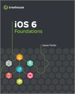 Feiler, Jesse - iOS 6 Foundations, ebook