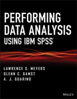 Gamst, Glenn C. - Performing Data Analysis Using IBM SPSS, ebook