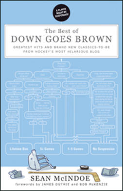 Duthie, James - The Best of Down Goes Brown: Greatest Hits and Brand New Classics-to-Be from Hockey's Most Hilarious Blog, ebook