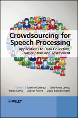 Eskenazi, Maxine - Crowdsourcing for Speech Processing: Applications to Data Collection, Transcription and Assessment, e-bok