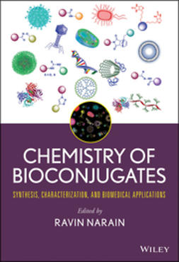 Narain, Ravin - Chemistry of Bioconjugates: Synthesis, Characterization, and Biomedical Applications, e-bok