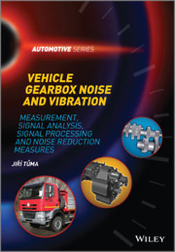 Tuma, Jiri - Vehicle Gearbox Noise and Vibration: Measurement, Signal Analysis, Signal Processing and Noise Reduction Measures, ebook